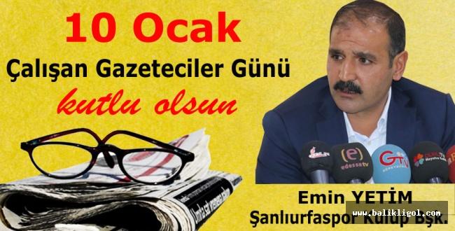 Urfaspor Kulüp Başkanı Yetim'den Gazeteciler Günü mesajı
