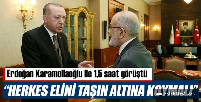 Erdoğan, SP Genel Başkanı Temel Karamollaoğlu ile görüştü