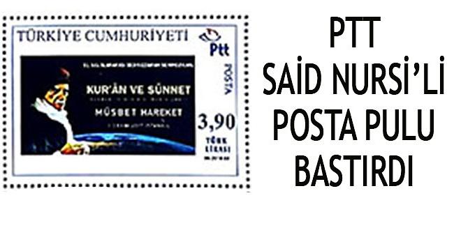PTT, Bediüzzaman Said Nursi'li posta pulu bastırdı