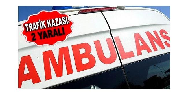 Ambulansa çarptı: 2 Yaralı