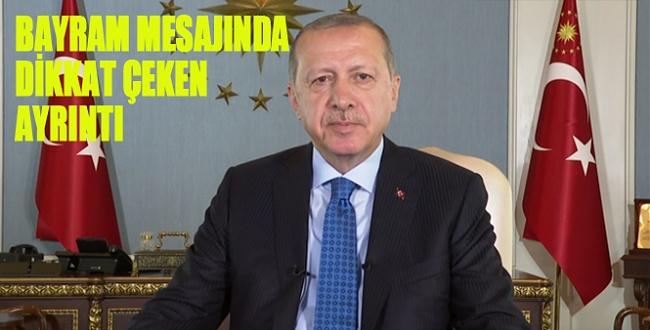 Erdoğan'ın bayram mesajında dikkat çeken ayrıntı