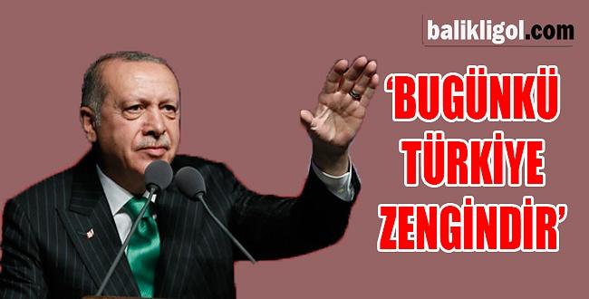 Cumhurbaşkanı Erdoğan: Bugünkü Türkiye daha zengin
