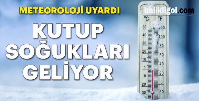 Meteoroloji'den Serin Uyarı! Kutup soğukları geliyor