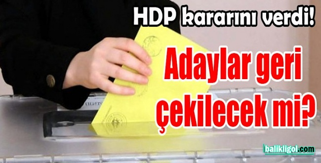 HDP Urfa'da Adayını Geri Çekiyor! Çatıda kriz çözüldü