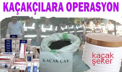 Kaçak Sigara, çay ve şeker operasyonu; 8 tutuklama