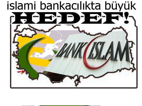 Türkiye'nin İslami Bankacılıktaki Hedefi!
