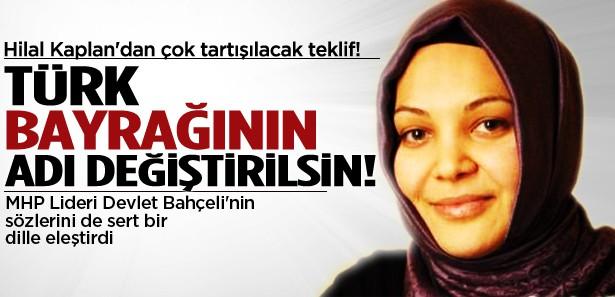 Kaplan: Türk bayrağının adı değiştirilsin