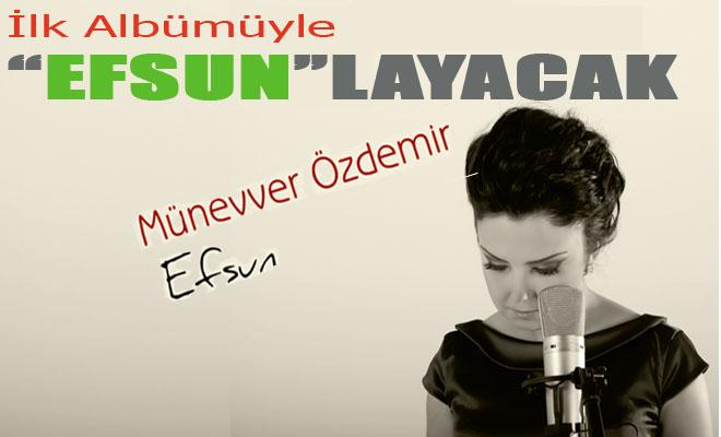 Münevver Özdemir'in İlk Albümü Çıktı