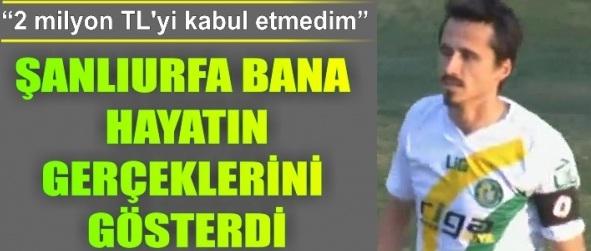 Kaptan Serdar Özkan; Şanlıurfa bana hayatı öğretti