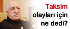 Fethullah Gülen'den gezi parkı yorumu