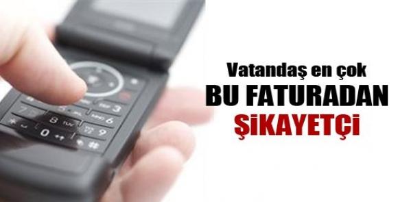 Vatandaş GSM Faturalarından Şikayetçi