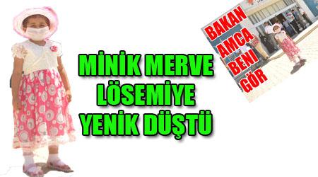 Lösemili Minik Merve hayatını kaybetti
