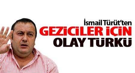 İsmail Türüt'ten Gezi Parkı Türküsü VİDEO