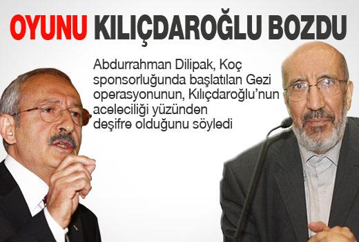 Dilipak: Gezi'de oyunu Kılıçdaroğlu bozdu