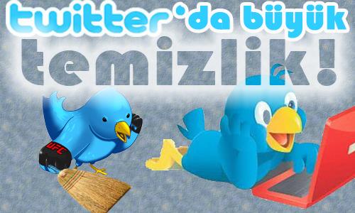 Twitter'da büyük temizlik başladı!