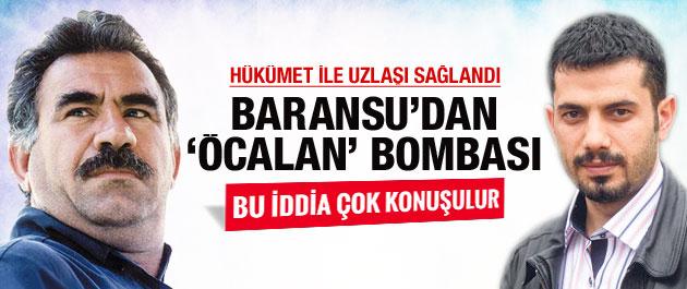 Baransu'dan bomba Öcalan iddiası!