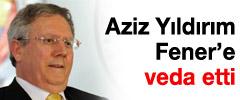 Fenerbahçe'de şok, Aziz Yıldırım veda etti