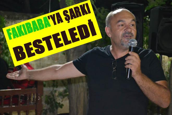 Fakıbaba'ya Şarkı Besteledi