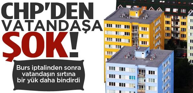 CHP'den evi olanlara vergi yükü şoku!