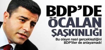 BDP'de Abdullah Öcalan şaşkınlığı