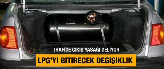 LPG'li araçlar trafiğe çıkamayacak!