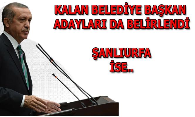 İşte AK Parti'nin yarın açıklayacağı başkan adayları arasında Şanlıurfa
