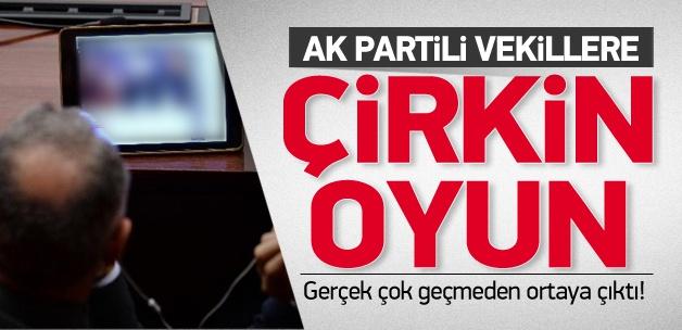 AK Partili vekillere çirkin oyun!