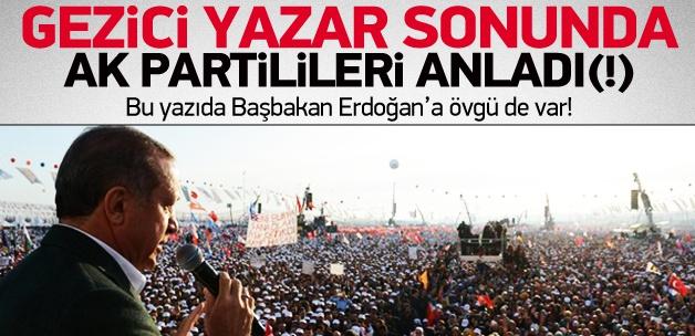 Gezici yazar, AK Partiliyi sonunda anladı!