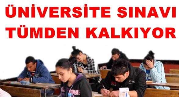 Üniversite Sınavı Tümden Kalkıyor