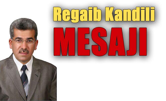 Eyyübiye Müftüsü Mustafa Erdem'den Regaib Kandili Mesajı