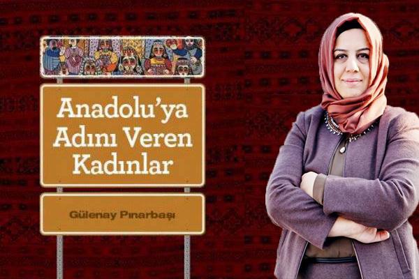 """""""Anadoluya Adını Veren Kadınlar"""""""