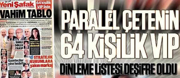 Paralel'in 64 kişilik VIP dinleme listesi deşifre oldu