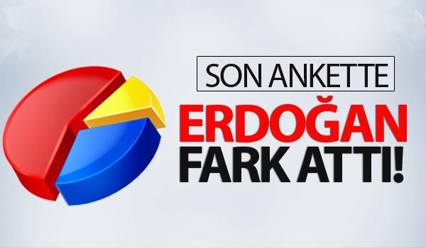 Son ankette Erdoğan fark attı