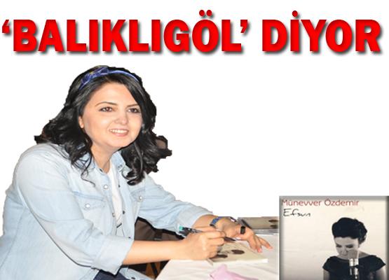 Münevver Özdemir'den Balıklıgöl Şarkısı