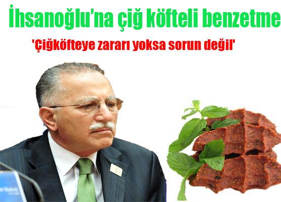 Selvi'den CHP'lilere ve İhsanoğlu'na çiğköfteli benzetme