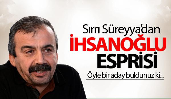 Sırrı Süreyya'dan İhsanoğlu esprisi
