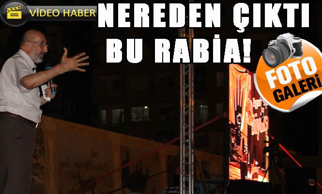 Urfa'da konuşan Dilipak; Rabia'ya Karşı Çıkanlar, İsrail'e Çalışanlardır VİDEO