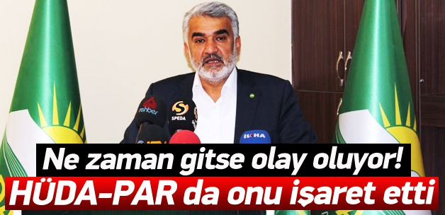Hüda-Par Genel Başkanı da onu işaret etti