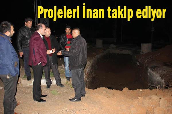 Projeleri Kayhan İnan takip ediyor