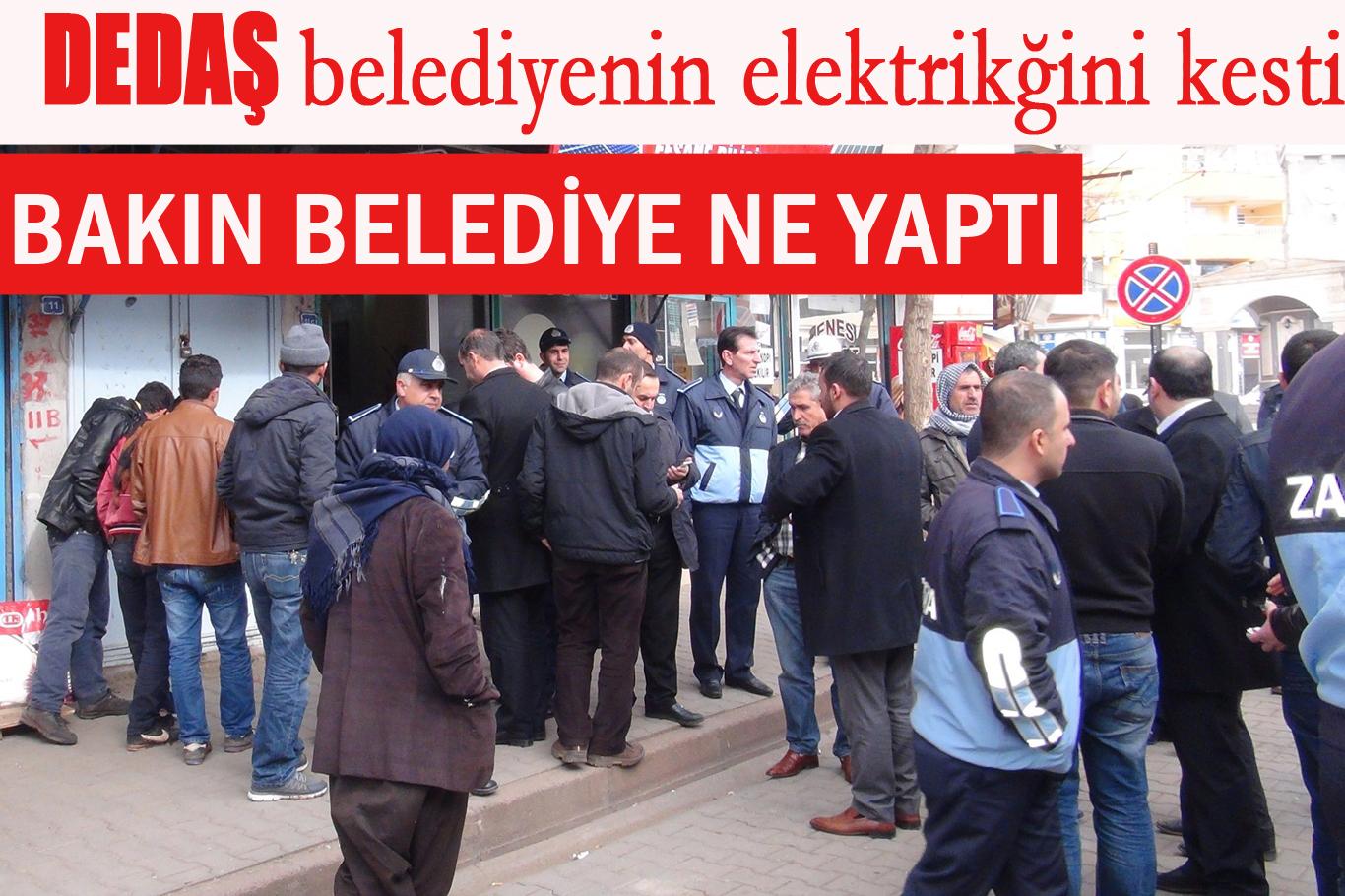 DEDAŞ ile Siverek belediyesinin Elektrik savaşı
