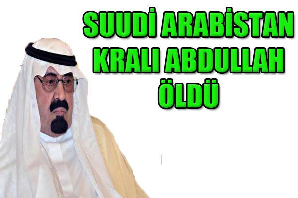 Suudi Arabistan Kralı hayatını kaybetti