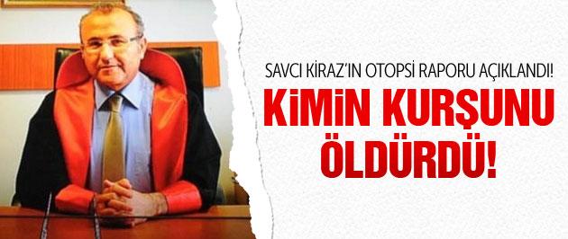 Savcı Kiraz'ın otopsi raporu açıklandı