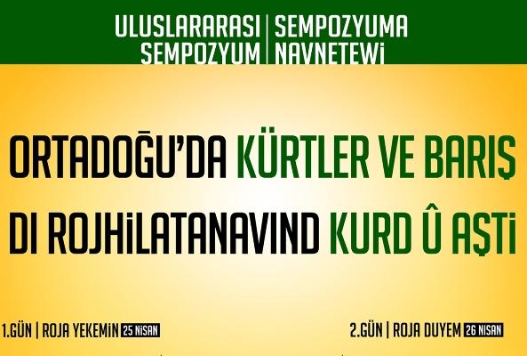 """""""Ortadoğu'da Kürtler ve Barış"""" sempozyumu"""