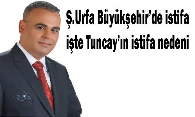 Şanlıurfa Büyükşehir'de Tuncay istifa etti