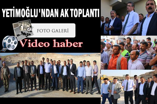 Yetimoğlu'ndan AK Toplantı