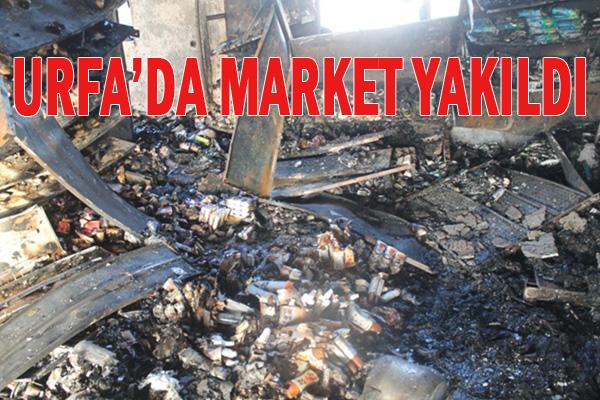 Viranşehir'de market yaktılar