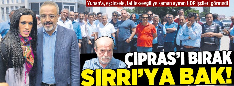 Ertuğrul Kürkçü, Çipras'ı bırak Sırrı'ya bak!