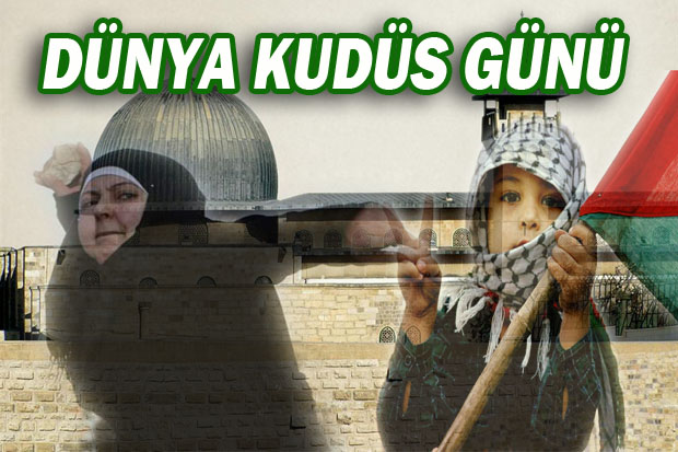 Dünya Kudüs Günü'nde işgalci İsrail lanetlenecek