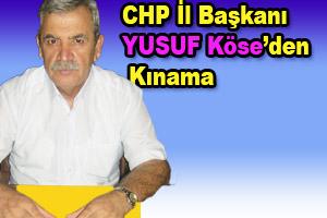 CHP İl Başkanı Köse'den Kınama