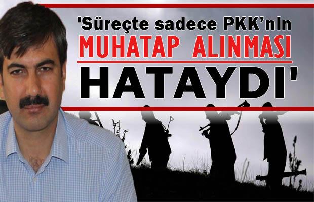 """""""Kürt sorunu PKK sorunu olarak algılandı"""""""